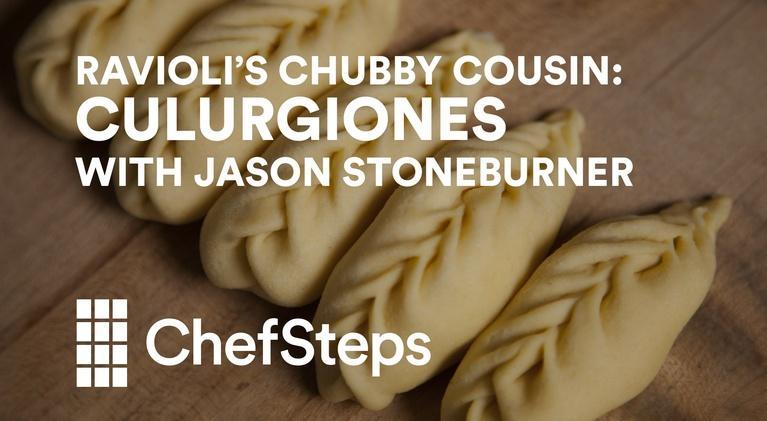 ChefSteps: Culurgiones with Jason Stoneburner