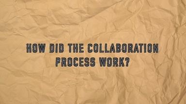 Q & A: Collaboration Process
