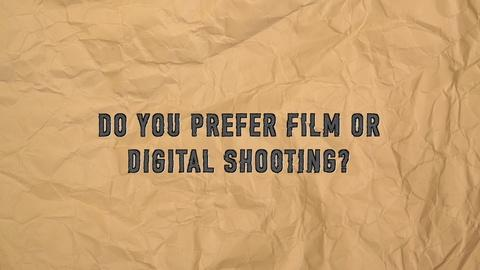 Q & A: Film or Digital