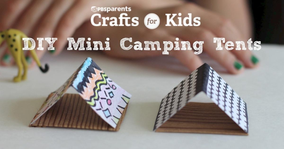Diy Mini Tents Crafts For Kids Pbs