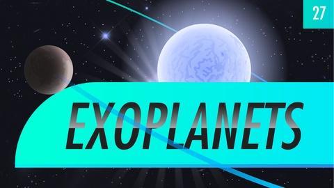 Crash Course Astronomy -- Exoplanets: Crash Course Astronomy #27