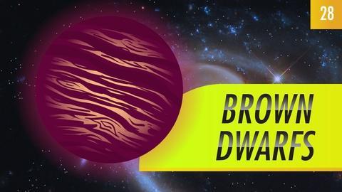 Crash Course Astronomy -- Brown Dwarfs: Crash Course Astronomy #28
