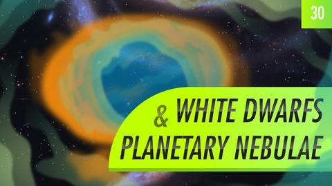 Crash Course Astronomy -- White Dwarfs & Planetary Nebulae: Crash Course Astronomy #30