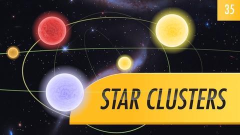 Crash Course Astronomy -- Star Clusters: Crash Course Astronomy #35