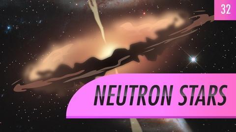 Crash Course Astronomy -- Neutron Stars: Crash Course Astronomy #32