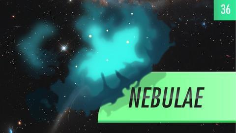 Crash Course Astronomy -- Nebulae: Crash Course Astronomy #36