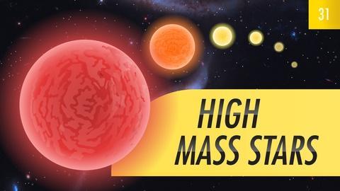 Crash Course Astronomy -- High Mass Stars: Crash Course Astronomy #31