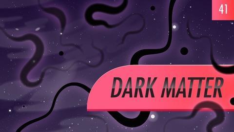Crash Course Astronomy -- Dark Matter: Crash Course Astronomy #41