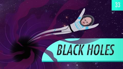 Crash Course Astronomy -- Black Holes: Crash Course Astronomy #33