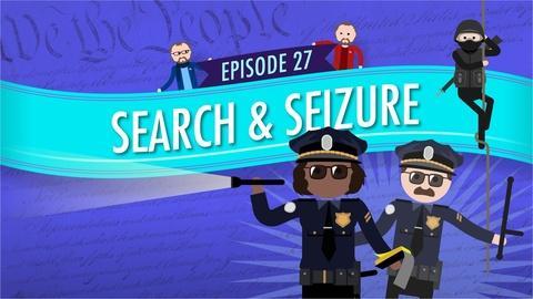 Crash Course Government and Politics -- Search and Seizure: Crash Course Government #27
