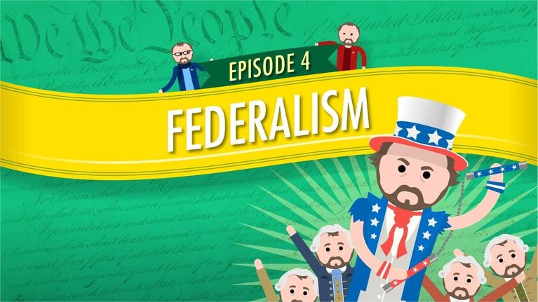 Crash Course Government and Politics: Federalism: Crash Course Government #4