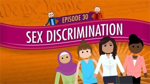 Crash Course Government and Politics -- Sex Discrimination: Crash Course Government #30