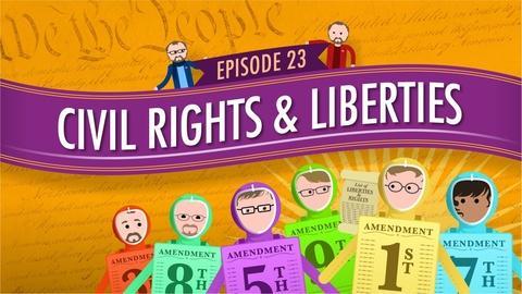Crash Course Government and Politics -- Civil Rights & Liberties: Crash Course Government #23