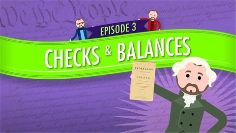 Crash Course Government and Politics -- Checks and Balances: Crash Course Government #3