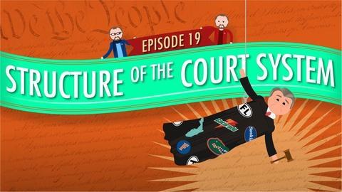 Crash Course Government and Politics -- Court System Structure: Crash Course Government #19