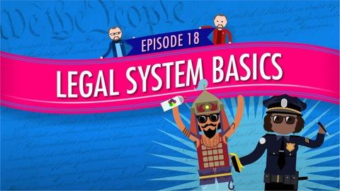 Crash Course Government and Politics -- Legal System Basics: Crash Course Government #18