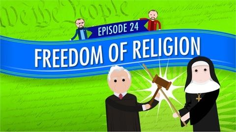 Crash Course Government and Politics -- Freedom of Religion: Crash Course Government #24