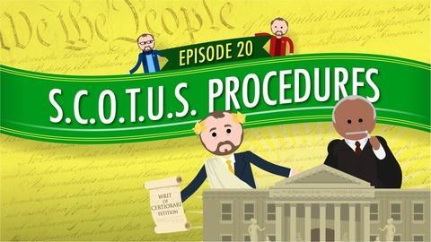 Crash Course Government and Politics -- Supreme Court Procedures: Crash Course Government #20