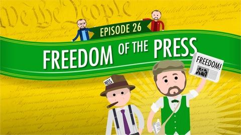 Crash Course Government and Politics -- Freedom of the Press: Crash Course Government #26