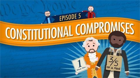Crash Course Government and Politics -- Constitutional Compromises: Crash Course Government #5