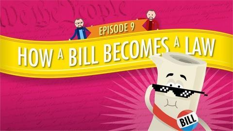 Crash Course Government and Politics -- How a Bill Becomes a Law: Crash Course Government #9