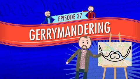 Crash Course Government and Politics -- Gerrymandering: Crash Course Government #37