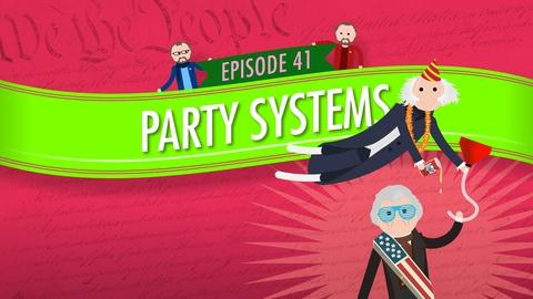 Crash Course Government and Politics -- Party Systems: Crash Course Government #41