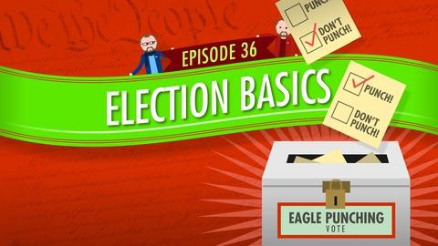 Crash Course Government and Politics -- Election Basics: Crash Course Government #36