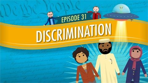 Crash Course Government and Politics -- Discrimination: Crash Course Government #31
