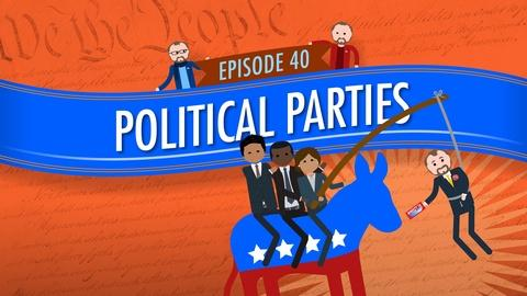 Crash Course Government and Politics -- Political Parties: Crash Course Government #40