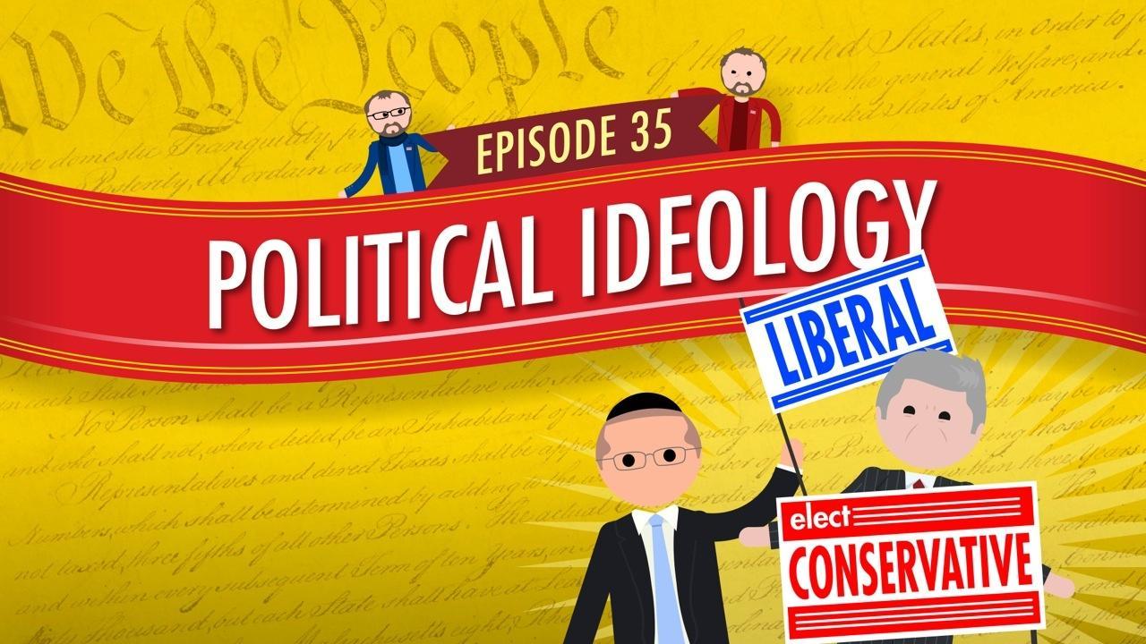 Political Ideology: Crash Course Government #35 | Season 1 Episode