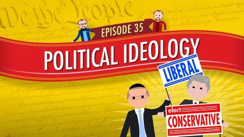Crash Course Government and Politics -- Political Ideology: Crash Course Government #35