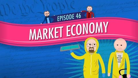 Crash Course Government and Politics -- Market Economy: Crash Course Government #46