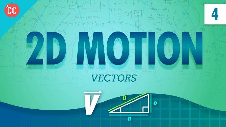 Crash Course Physics: Vectors and 2D Motion: Crash Course Physics #4