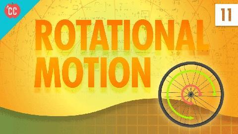 Crash Course Physics -- Rotational Motion: Crash Course Physics #11