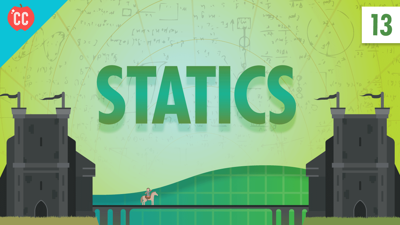 statics  crash course physics  13
