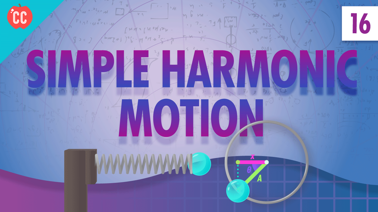simple harmonic motion  crash course physics  16