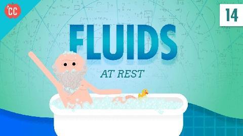 Crash Course Physics -- Fluids at Rest: Crash Course Physics #14