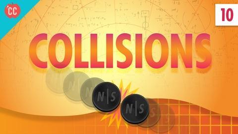 Crash Course Physics -- Collisions: Crash Course Physics #10