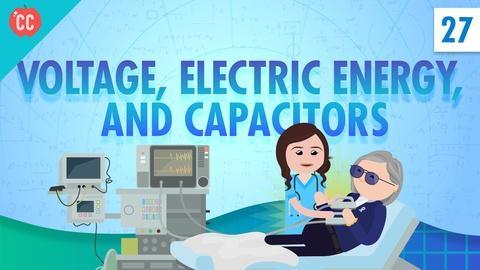 Crash Course Physics -- Voltage & Capacitors: Crash Course Physics #27