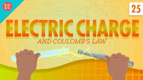 Crash Course Physics -- Electric Charge: Crash Course Physics #25