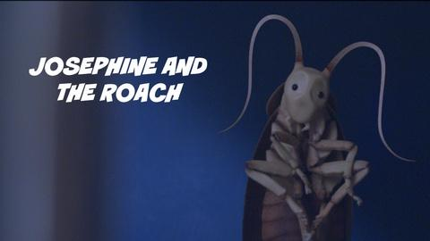 "Film School Shorts -- S1 Ep4: ""Josephine and the Roach"""