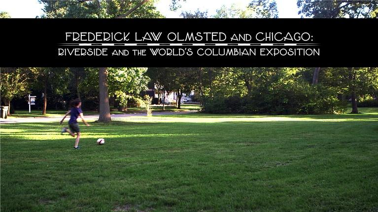 Frederick Law Olmsted: Designing America: Olmsted and Chicago