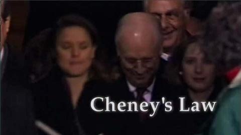 FRONTLINE -- Cheney's Law