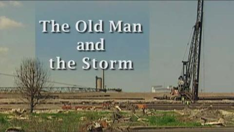FRONTLINE -- The Old Man and the Storm