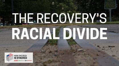 FRONTLINE -- The Recovery's Racial Divide