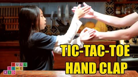 Full-Time Kid -- Tic-tac-toe Hand Clap