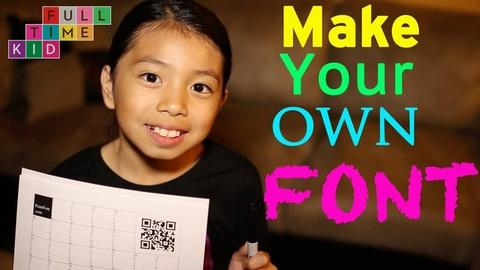 Full-Time Kid -- How to Make Your Own Font