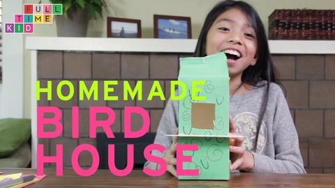 Full-Time Kid -- Homemade Bird House