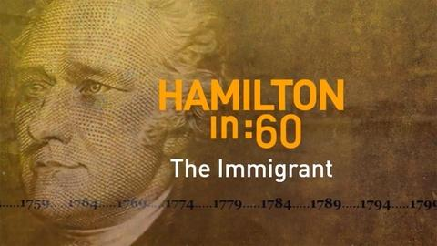 Great Performances -- S44 Ep2: Hamilton in :60: The Immigrant